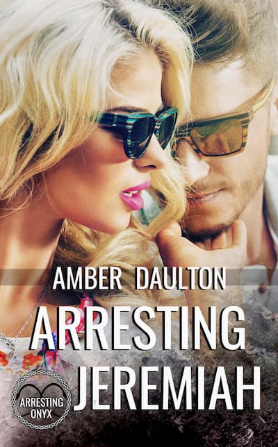 A blonde woman and a mysterious man on the cover of Amber Daulton's new book, Arresting Jeremiah