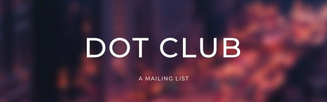 Text in image: Dot Club, a mailing list