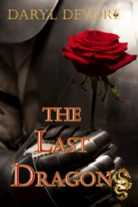 A knight holds a red rose on the cover of The Last Dragon by Daryl Devore