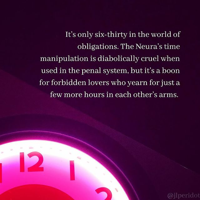 It's only six-thirty in the world of obligations. The neura's time manipulation is diabolically cruel when used in the penal system, but it's a boon for forbidden lovers who yearn for just a few more hours in each other's arms.