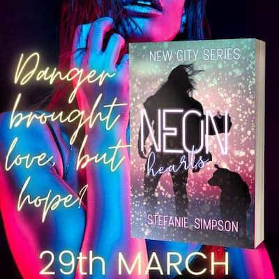 Pink and blue lit promo for NEON HEARTS by Stefanie Simpson. Text reads: Danger brought love, but hope? 29th March